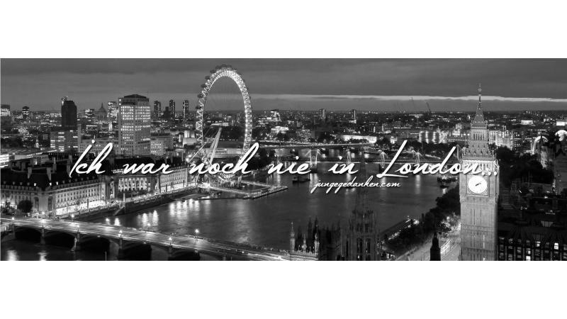 Ich war noch nie in London