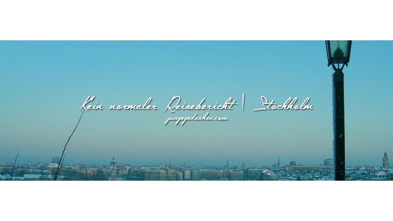 finaler_kein_normaler_reisebericht_stockholm
