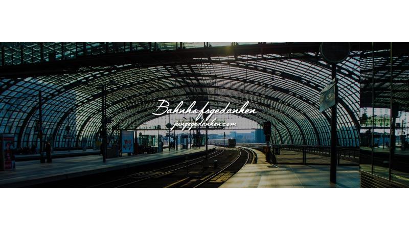 Bahnhofsgedanken